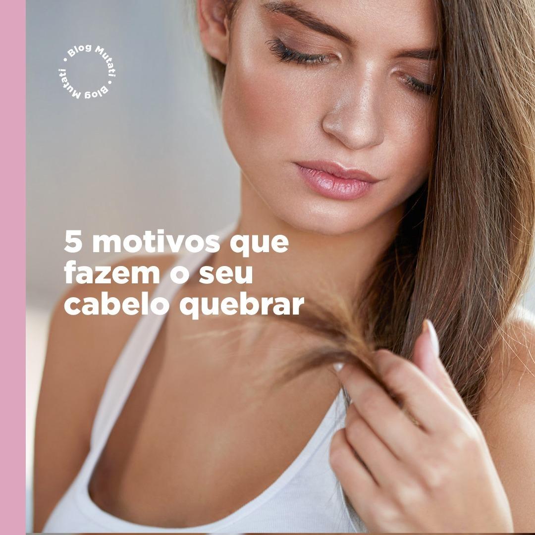5 motivos que fazem o seu cabelo quebrar